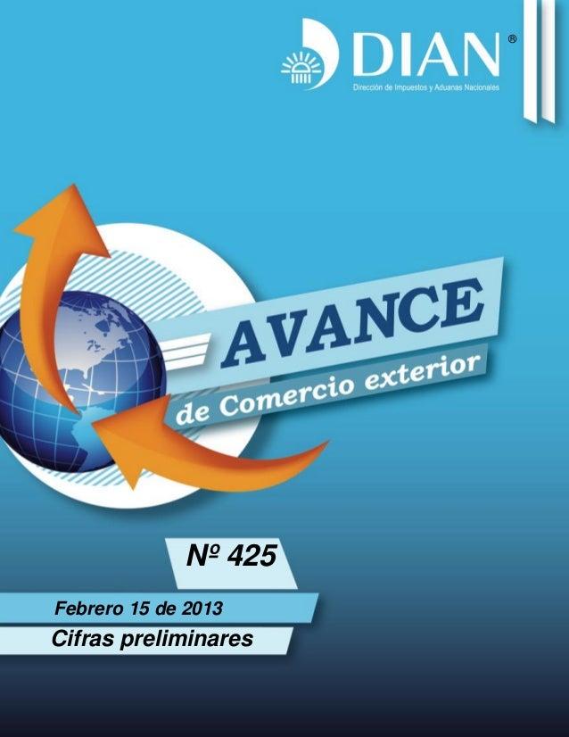 ®             Nº 425Febrero 15 de 2013Cifras preliminares