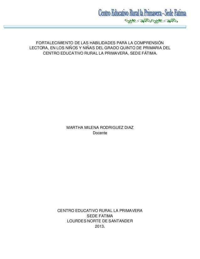 FORTALECIMIENTO DE LAS HABILIDADES PARA LA COMPRENSIÓN LECTORA, EN LOS NIÑOS Y NIÑAS DEL GRADO QUINTO DE PRIMARIA DEL CENT...
