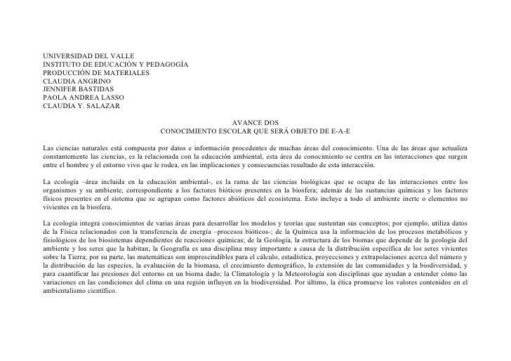 UNIVERSIDAD DEL VALLE INSTITUTO DE EDUCACIÓN Y PEDAGOGÍA PRODUCCIÓN DE MATERIALES CLAUDIA ANGRINO JENNIFER BASTIDAS PAOLA ...