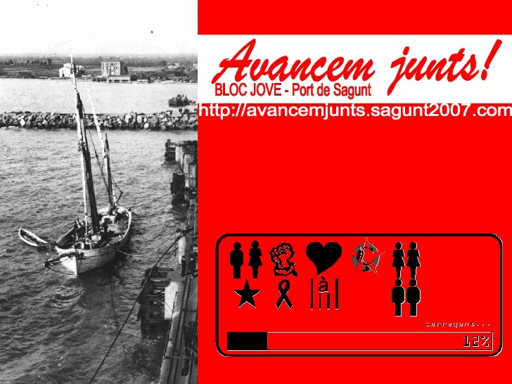 Avancem junts! BLOC JOVE - Port de Sagunt http://avancemjunts.sagunt2007.com