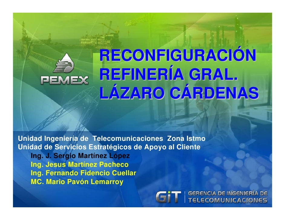 RECONFIGURACIÓN                       REFINERÍA GRAL.                       LÁZARO CÁRDENAS  Unidad Ingeniería de Telecomu...