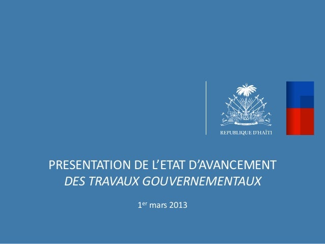 PRESENTATION DE L'ETAT D'AVANCEMENT   DES TRAVAUX GOUVERNEMENTAUX                                         ...