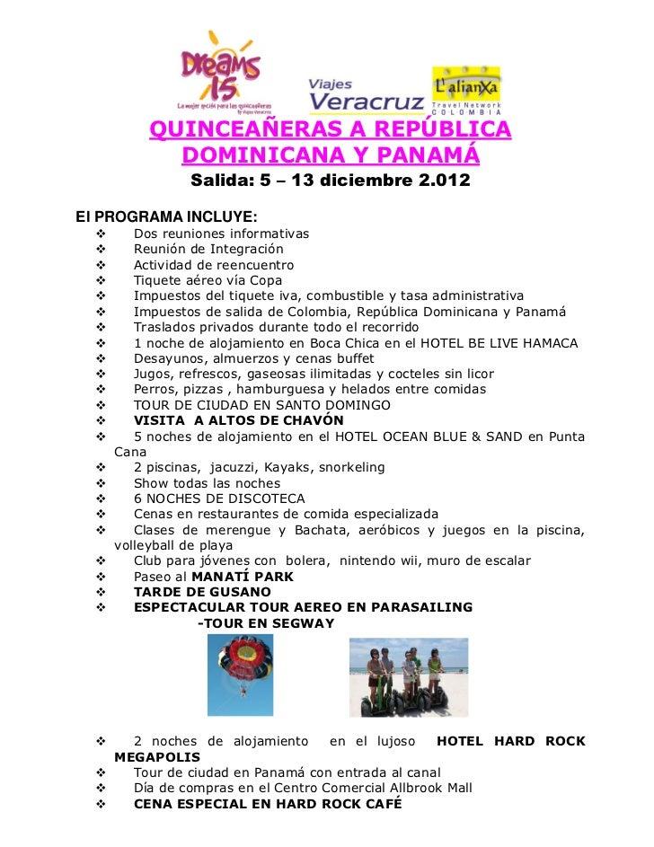 QUINCEAÑERAS A REPÚBLICA            DOMINICANA Y PANAMÁ                Salida: 5 – 13 diciembre 2.012El PROGRAMA INCLUYE: ...