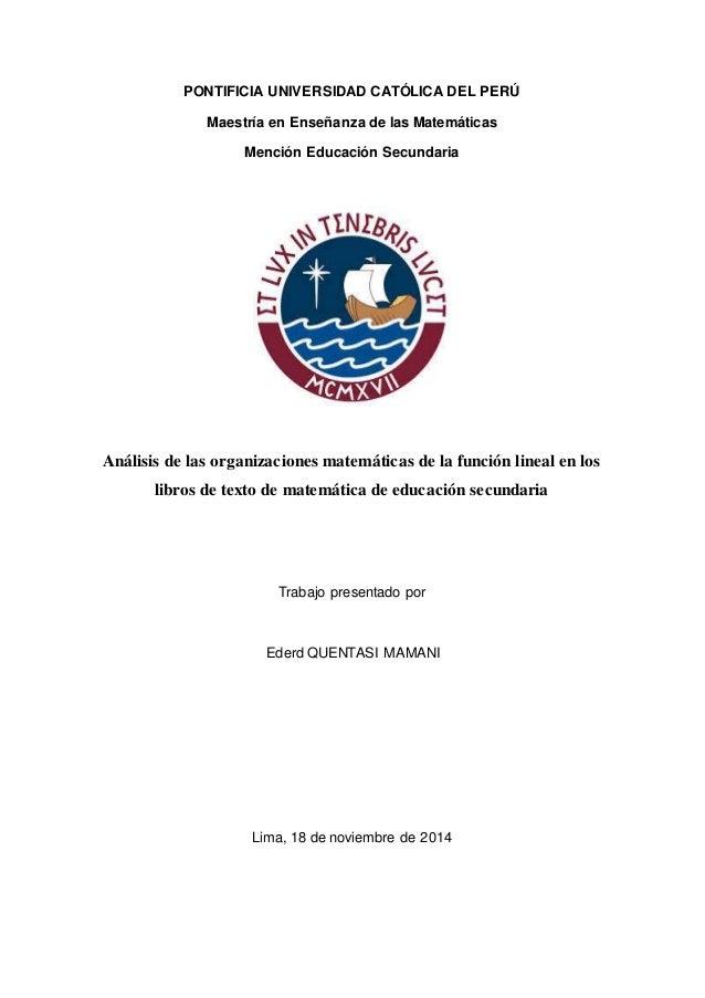 PONTIFICIA UNIVERSIDAD CATÓLICA DEL PERÚ  Maestría en Enseñanza de las Matemáticas  Mención Educación Secundaria  Análisis...