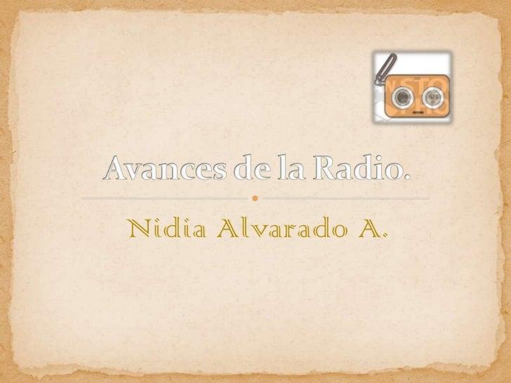 Nidia Alvarado A.<br />Avances de la Radio.<br />