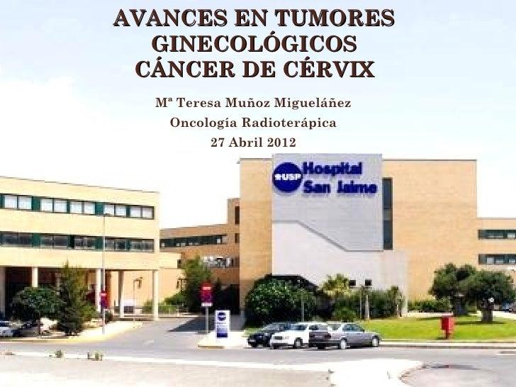 Avances en tumores ginecológicos: Cáncer de cérvix.