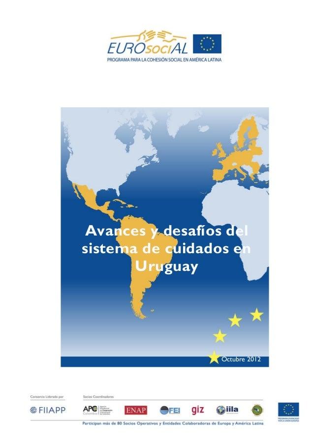 Avances y desafíos delsistema de cuidados en       Uruguay                  Octubre 2012