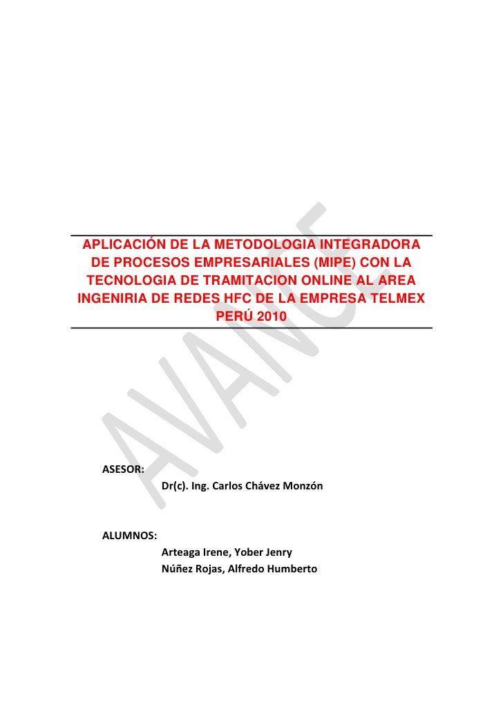 APLICACIÓN DE LA METODOLOGIA INTEGRADORA DE PROCESOS EMPRESARIALES (MIPE) CON LA TECNOLOGIA DE TRAMITACION ONLINE AL AREA ...