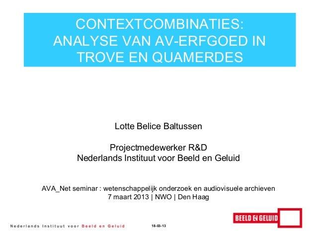 CONTEXTCOMBINATIES:   ANALYSE VAN AV-ERFGOED IN     TROVE EN QUAMERDES                     Lotte Belice Baltussen         ...