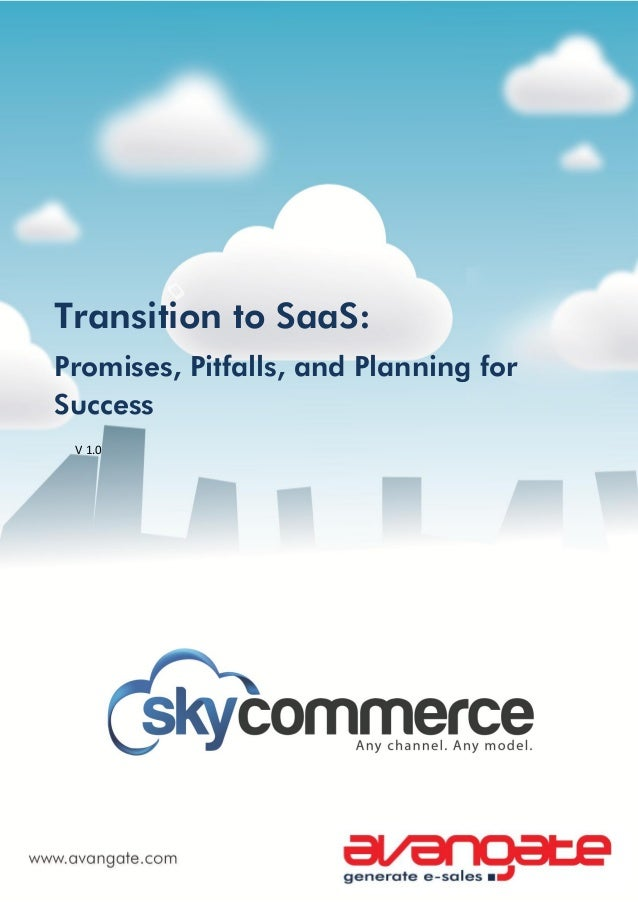 Transition to SaaS:Promises, Pitfalls, and Planning forSuccess V 1.0