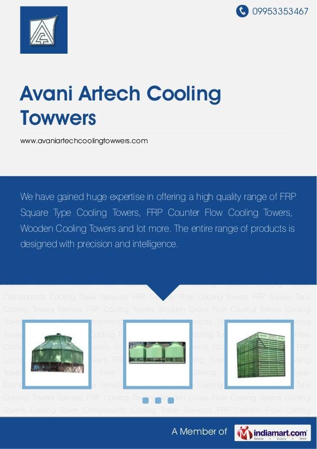 09953353467A Member ofAvani Artech CoolingTowwerswww.avaniartechcoolingtowwers.comFRP Counter Flow Cooling Towers FRP Squa...