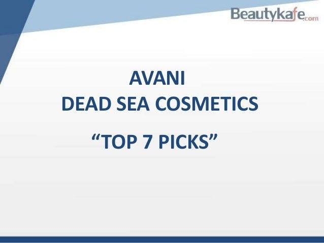 "AVANI DEAD SEA COSMETICS ""TOP 7 PICKS"""