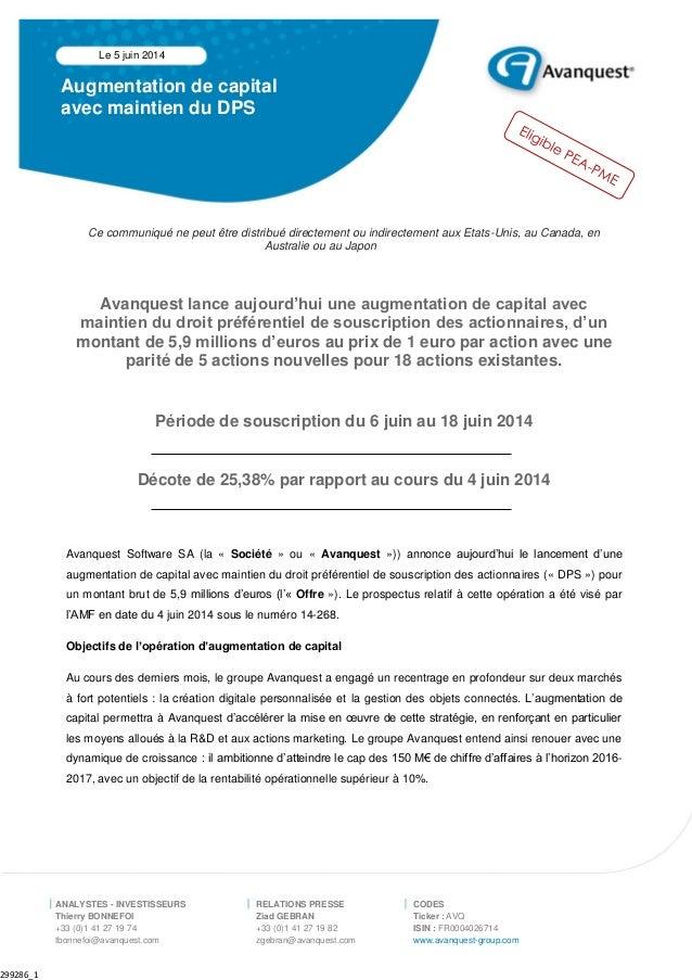 299286_1 Augmentation de capital avec maintien du DPS Le 5 juin 2014 ANALYSTES - INVESTISSEURS Thierry BONNEFOI +33 (0)1 4...