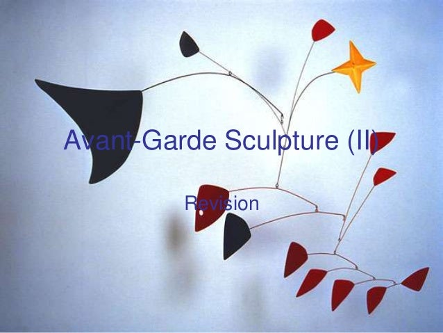 Avant-Garde Sculpture (II) Revision