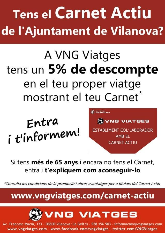 Av.@Francesc@Macià,@133@-@08800@Vilanova@i@la@Geltrú@-@938@156@903@-@informacion@vngviatges.com@ www.vngviatges.com - www....