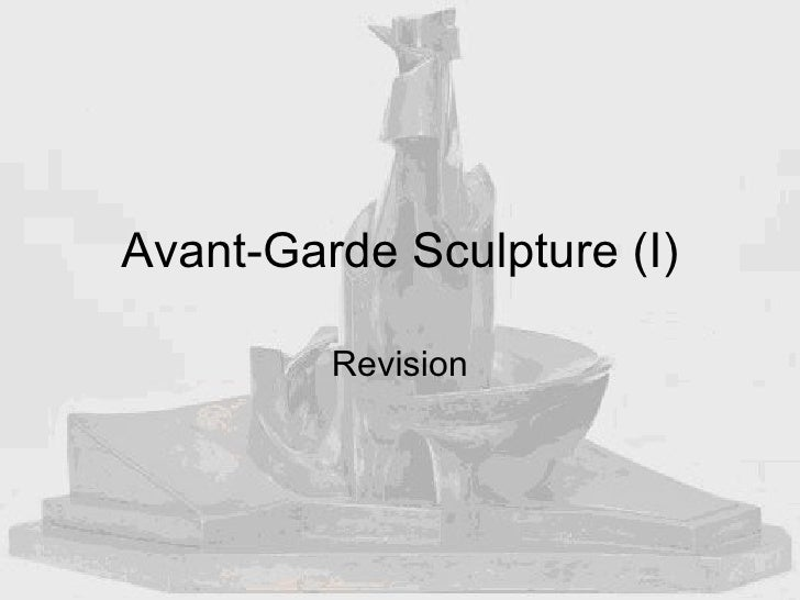 Avant-Garde Sculpture (I) Revision