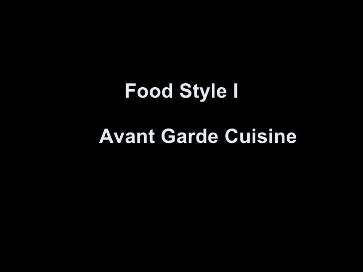 Food Style I Avant Garde  Cuisine