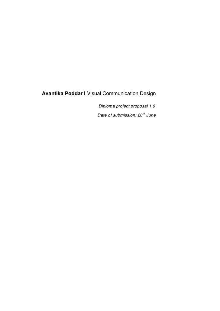 Avantika Poddar | Visual Communication Design                        Diploma project proposal 1.0                       Da...