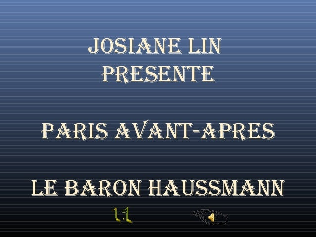 JOSIANE LIN PRESENTE PARIS AVANT-APRES LE BARON HAUSSMANN