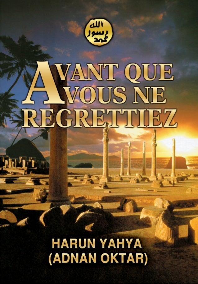Les gens qui ne croient pas en Allah éprouvent souvent du regret toute leur vie durant et utilisent des expressions telles...