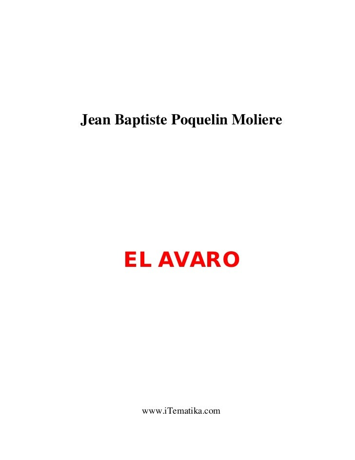 Jean Baptiste Poquelin Moliere      EL AVARO         www.iTematika.com
