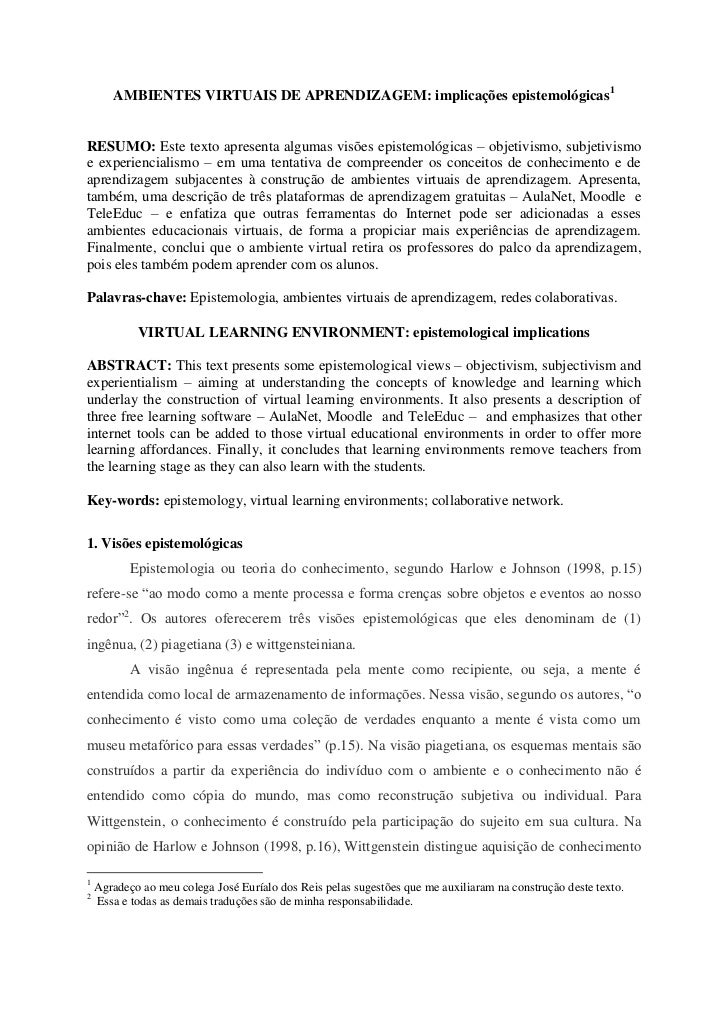AMBIENTES VIRTUAIS DE APRENDIZAGEM: implicações epistemológicas1RESUMO: Este texto apresenta algumas visões epistemológica...