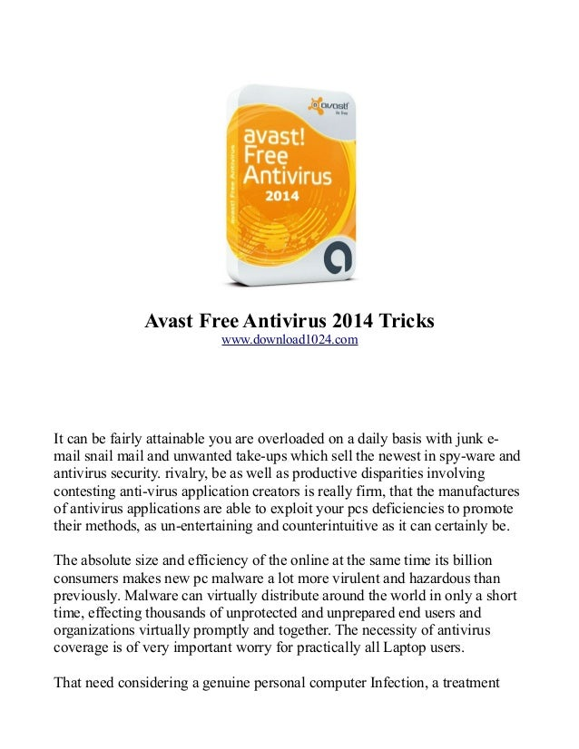 Avast Free Antivirus 2014 Tricks www.download1024.com  It can be fairly attainable you are overloaded on a daily basis wit...