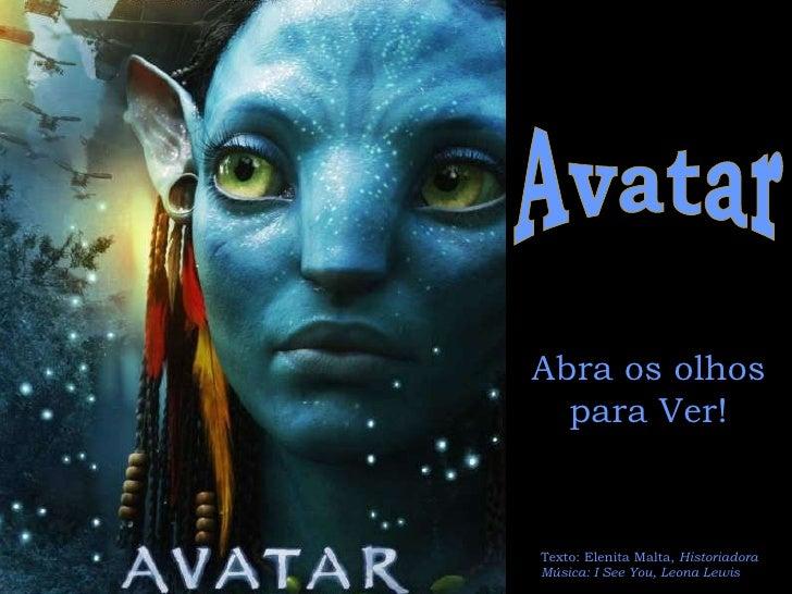 Avatar Abra os olhos para Ver! Texto: Elenita Malta,  Historiadora Música: I See You, Leona Lewis