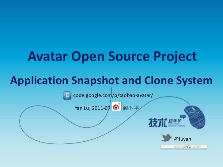 Avatar Open Source Project<br />Application Snapshot and Clone System<br />code.google.com/p/taobao-avatar/<br />淘不平<br />...