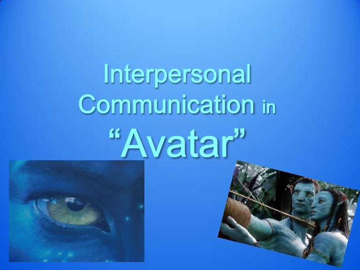 """Interpersonal Communication in<br />""""Avatar""""<br />"""