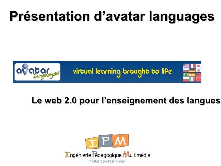 Présentation d'avatar languages Le web 2.0 pour l'enseignement des langues