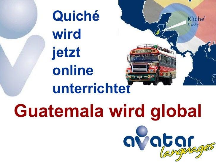 Guatemala wird global Quiché  wird  jetzt  online  unterrichtet