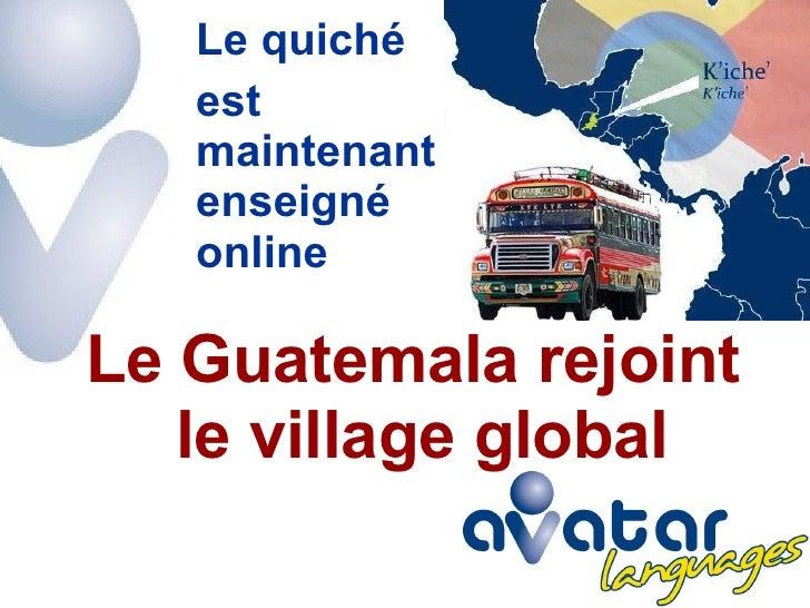 Le Guatemala rejoint  le village global Le quiché  est maintenant enseigné online