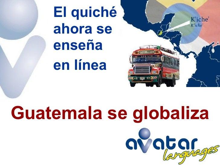 Guatemala se globaliza - El quiché ahora se enseña en línea