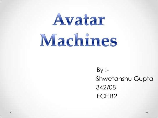 Avatar machines