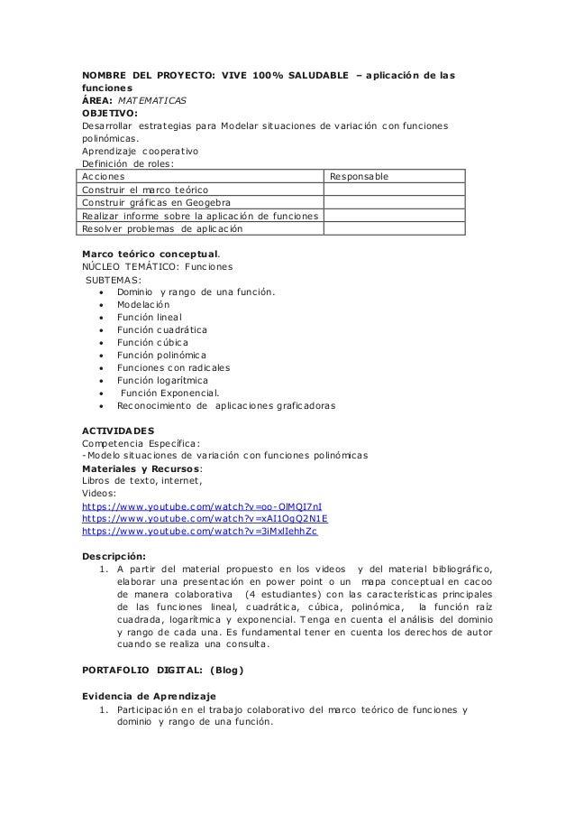 NOMBRE DEL PROYECTO: VIVE 100% SALUDABLE – aplicación de las funciones ÁREA: MATEMATICAS OBJETIVO: Desarrollar estrategias...