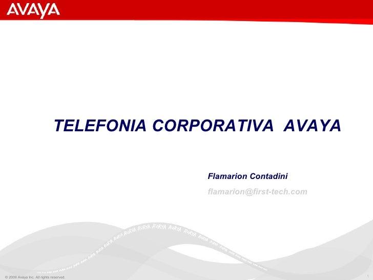 Flamarion Contadini [email_address] TELEFONIA CORPORATIVA  AVAYA