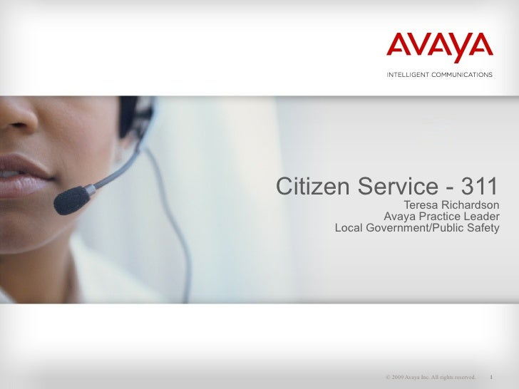 Citizen Service - 311 Teresa Richardson Avaya Practice Leader Local Government/Public Safety