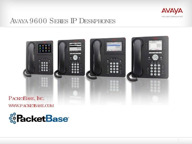 Avaya 9600 Series IP Deskphones <ul><li>PacketBase, Inc. </li></ul><ul><li>www.packetbase.com </li></ul>