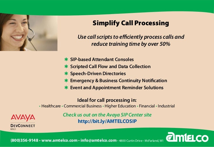 Simplify Call Processing                                         Use call scripts to efficiently process calls and        ...