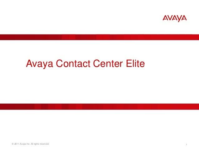 © 2011 Avaya Inc. All rights reserved. 1 Avaya Contact Center Elite