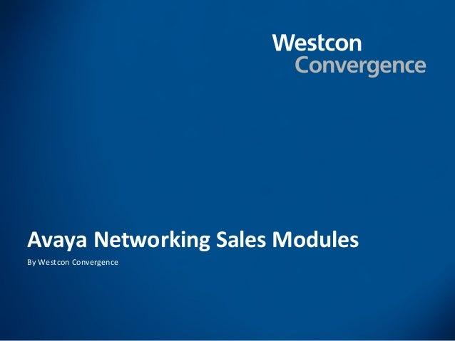 Avaya Networking Sales ModulesBy Westcon Convergence