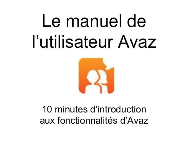 Le manuel de l'utilisateur Avaz 10 minutes d'introduction aux fonctionnalités d'Avaz