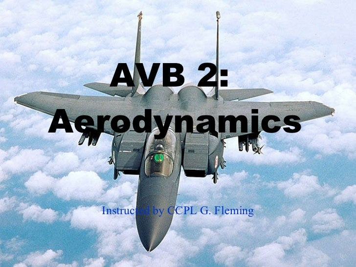 AVB 2:  Aerodynamics Instructed by CCPL G. Fleming
