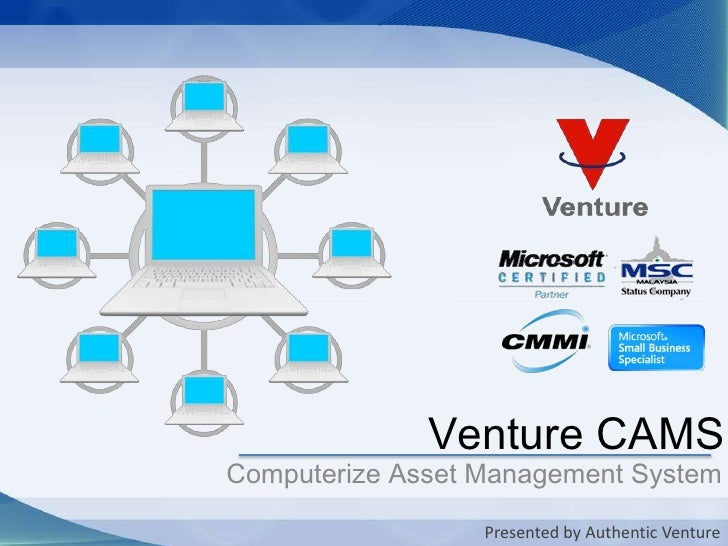 AssetCentralCAMS<br />Computerize Asset Management System<br />Presented by Authentic Venture<br />
