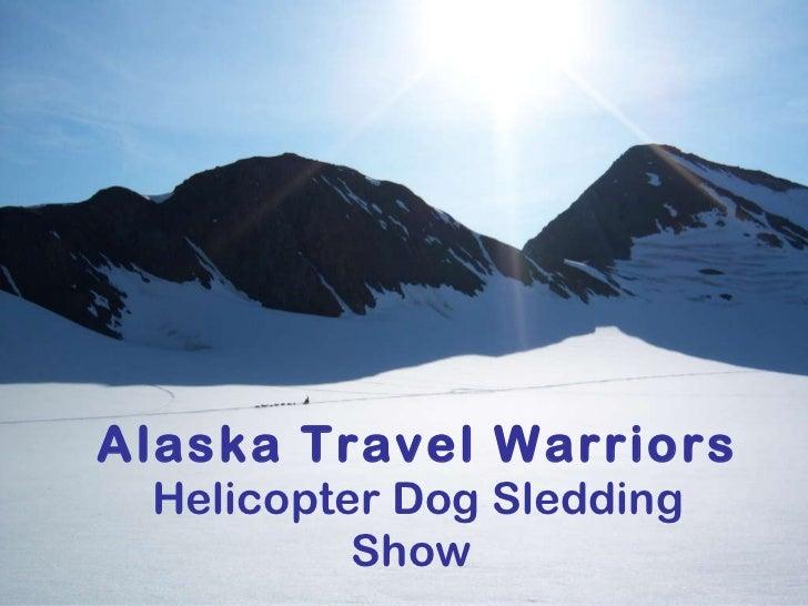 Alaska Travel Warriors Helicopter Dog Sledding Show