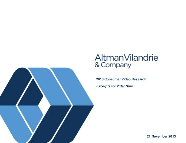 Altman Vilandrie & Co. 2013 Consumer Video Research Excerpts