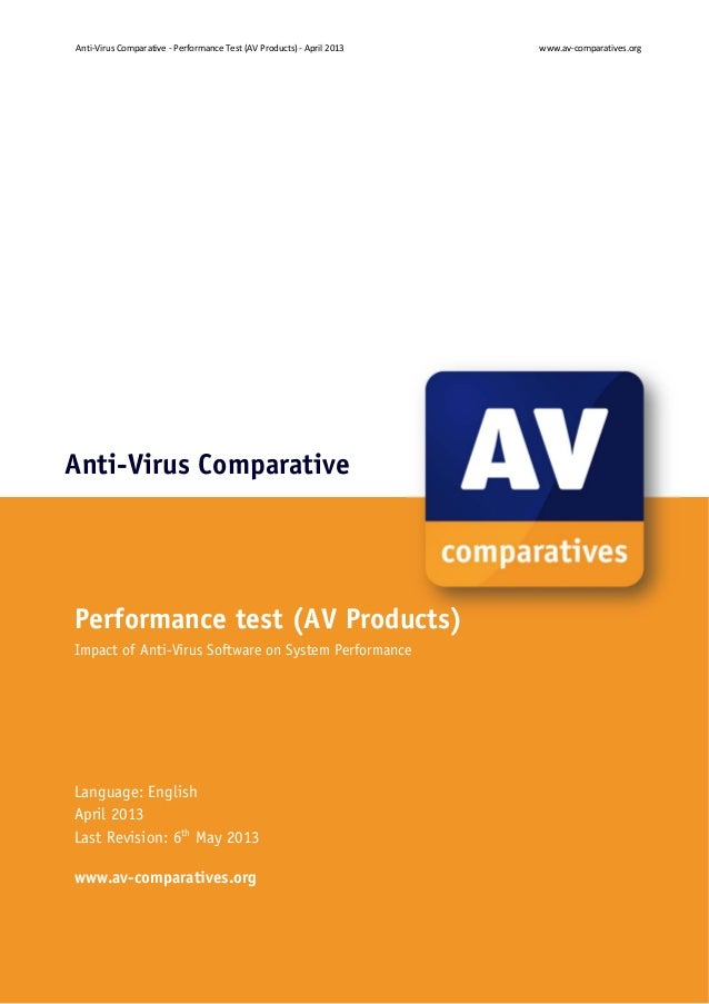 Anti‐Virus Comparative ‐ Performance Test (AV Products) ‐ April 2013  www.av‐comparatives.org    		 Anti-Virus Comparative...