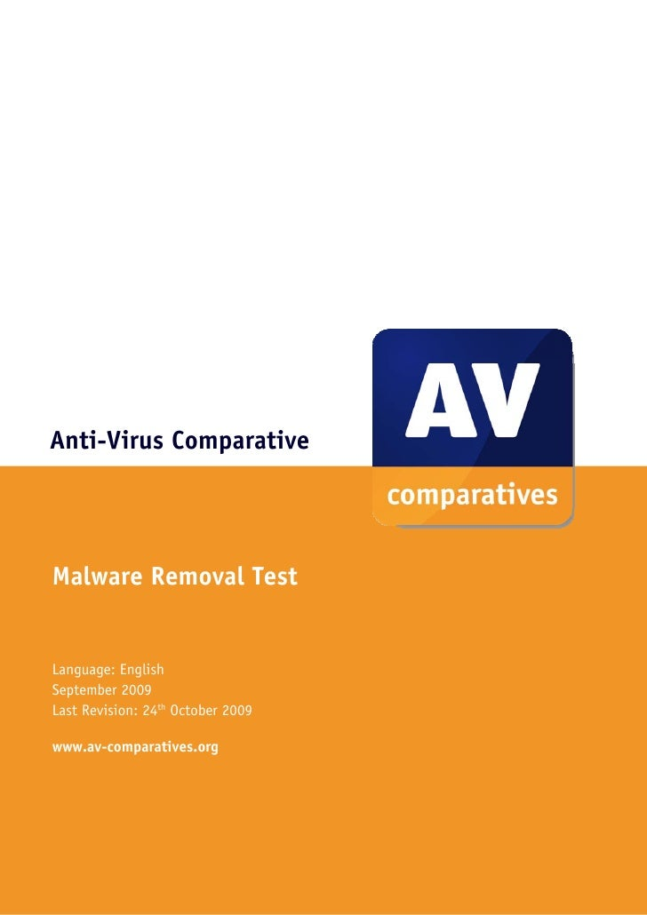 Anti-Virus Comparative     Malware Removal Test   Language: English September 2009 Last Revision: 24th October 2009  www.a...