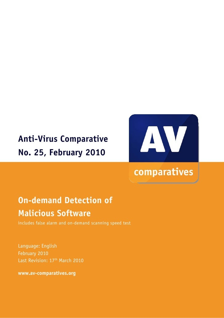 Anti-Virus Comparative No. 25, February 2010     On-demand Detection of Malicious Software includes false alarm and on-dem...